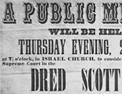 Poster advertising a meeting to discuss the Dred Scott case, 1857. Courtesy of Bridgeman Art Library.